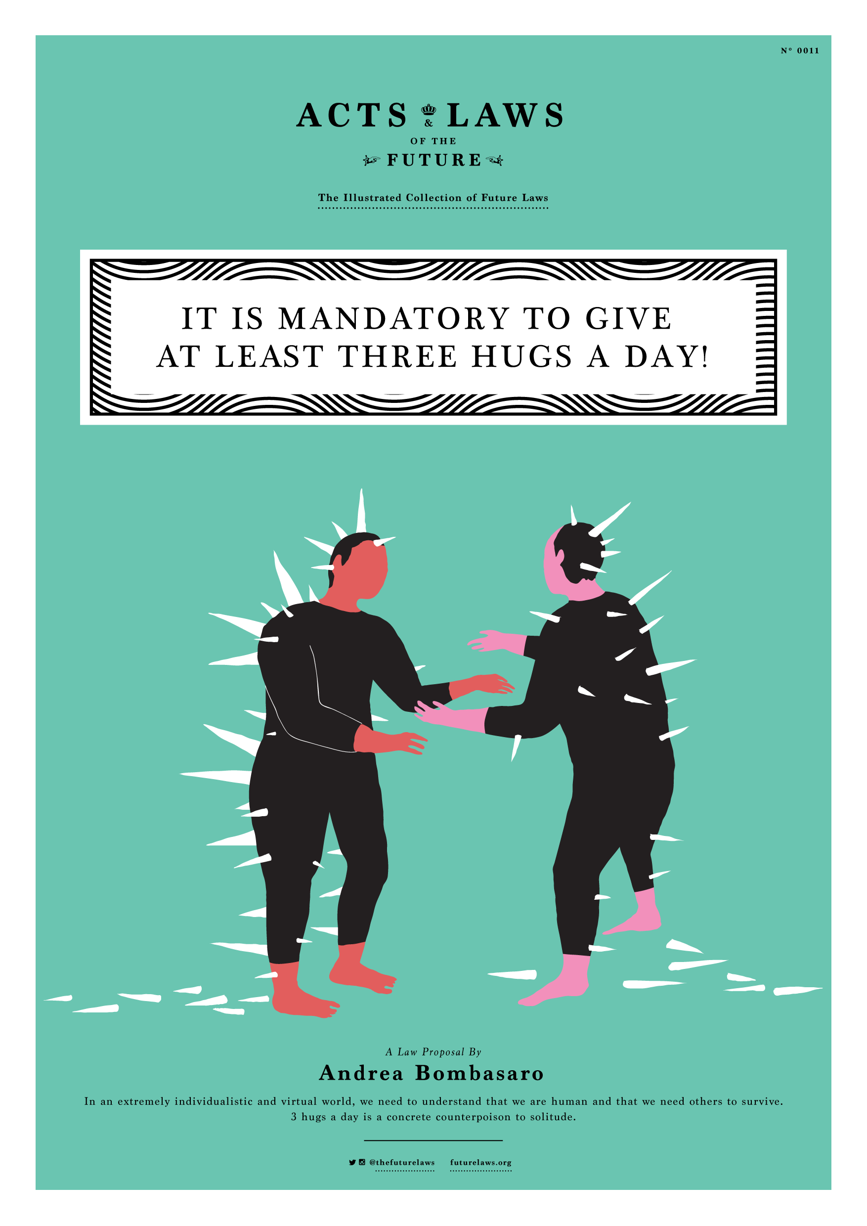 It is mandatory to give at least three hugs a day!