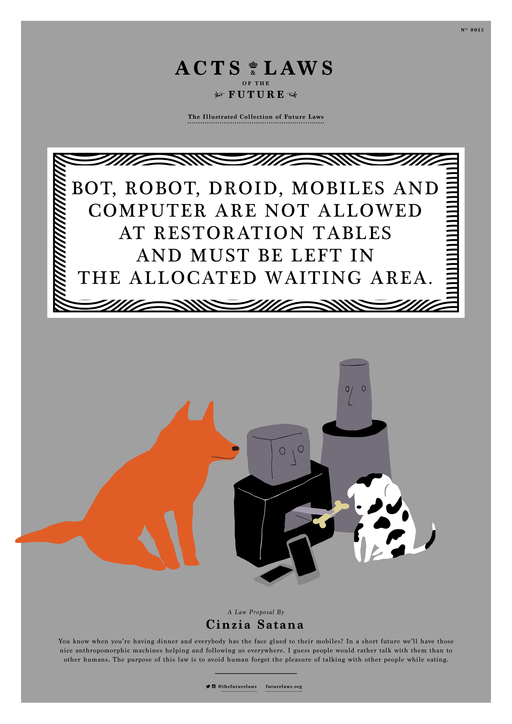 Bot, robot, droid, mobiles and computer are not allowed at restoration tables and must be left in the allocated waiting area.