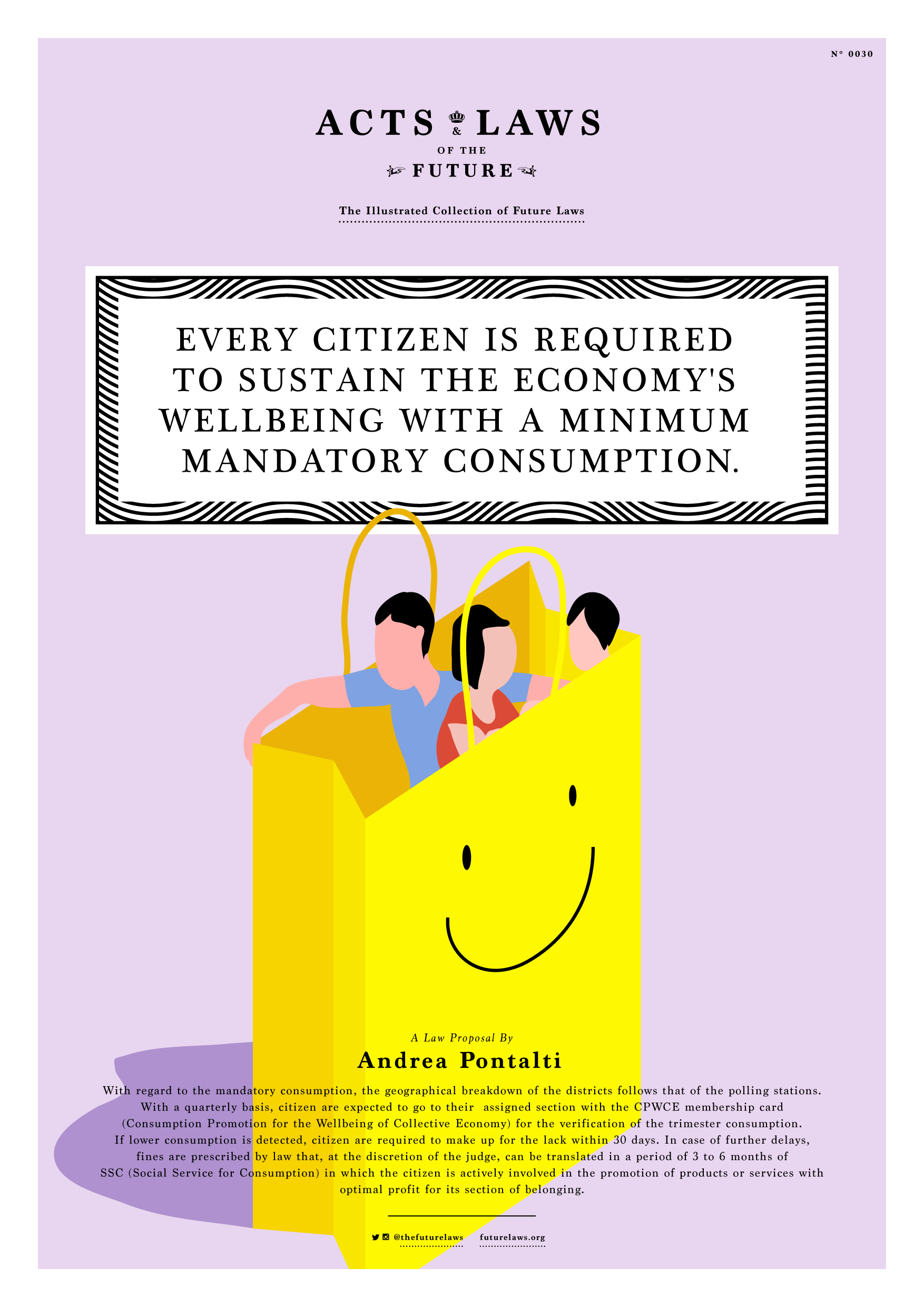 Every citizen is required to sustain the economy's wellbeing with a minimum mandatory consumption.