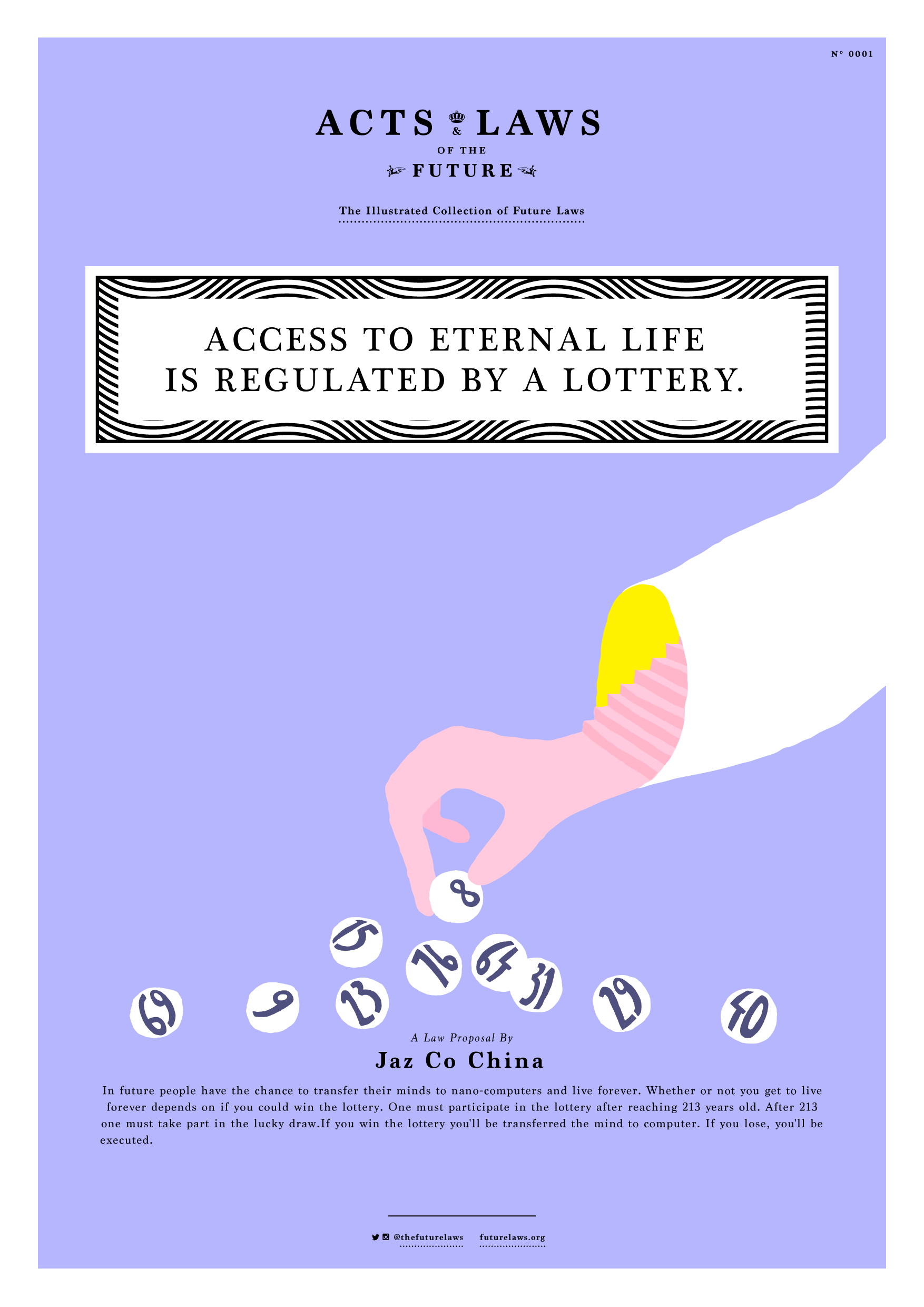 Access to eternal life is regulated by a lottery.