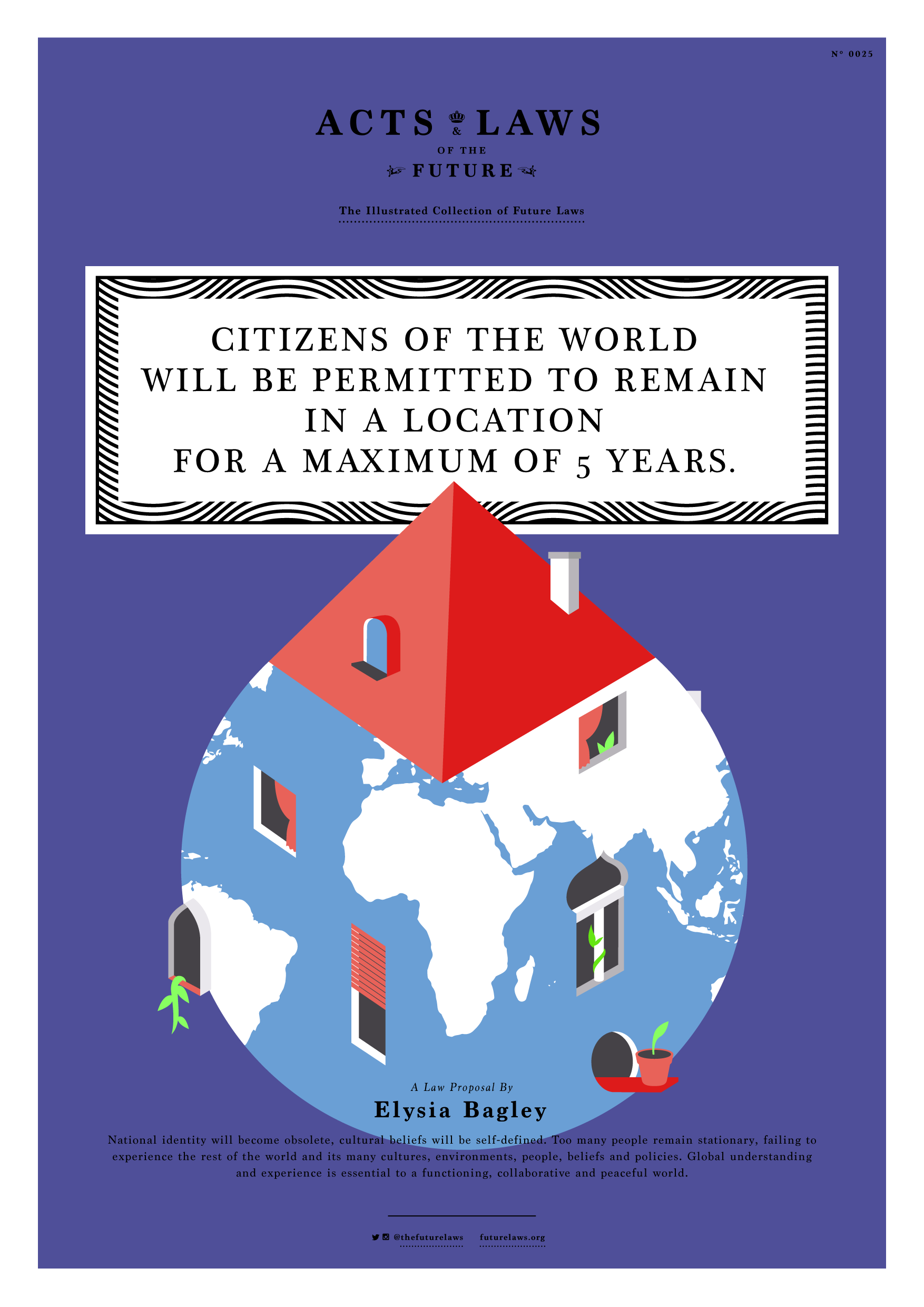 Citizens of the world will be permitted to remain in a location for a maximum of 5 years.