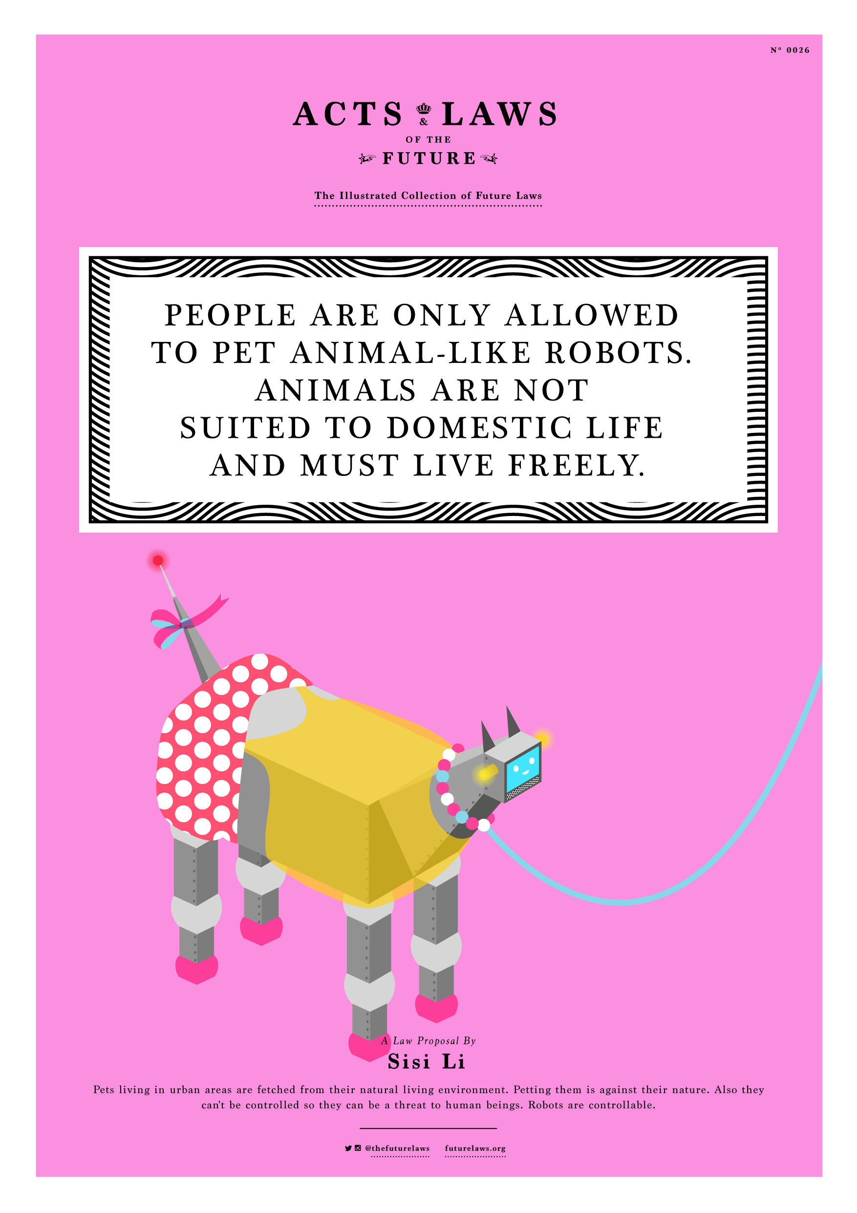 People are only allowed to pet animal-like robots.  Animals are not suited to domestic life and must live freely.