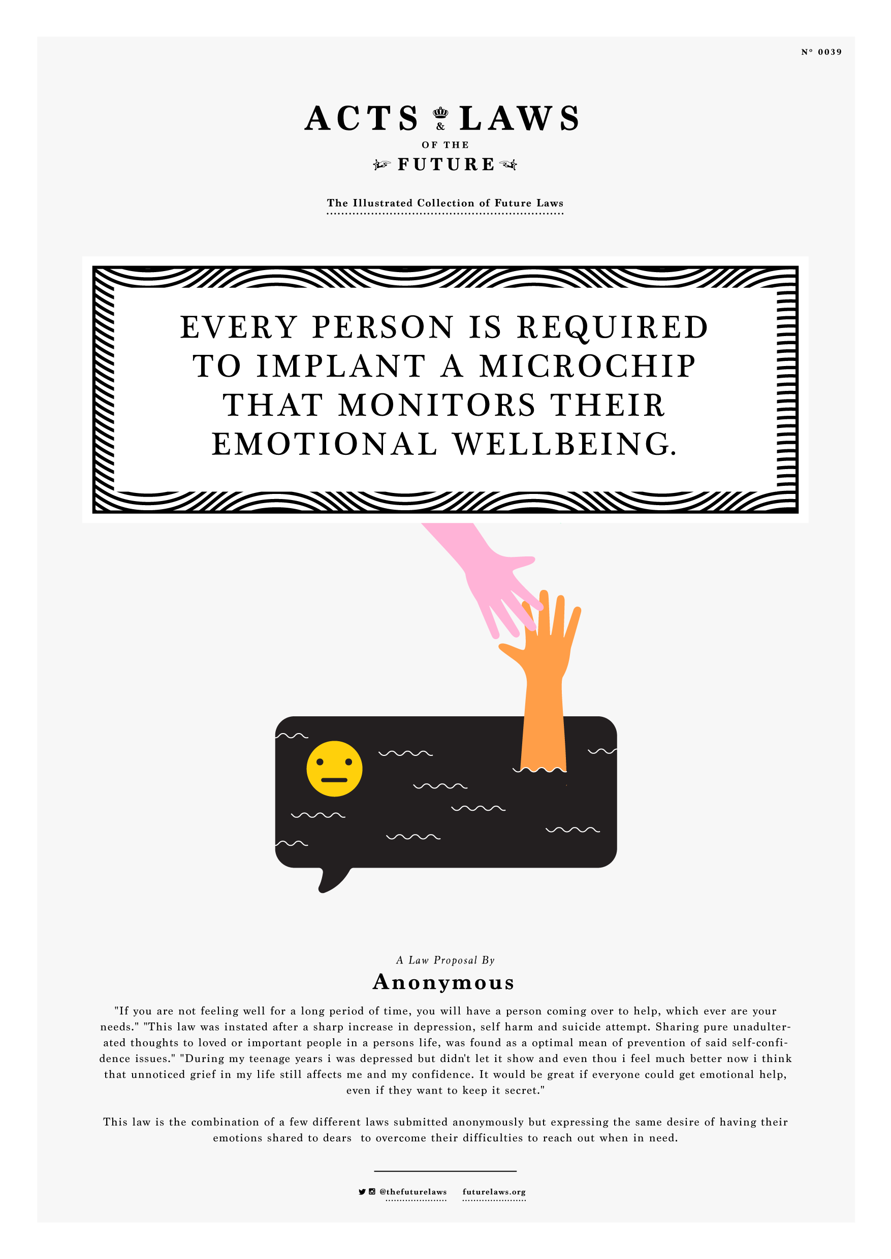 Every person is required to implant a microchip that monitors their emotional wellbeing.
